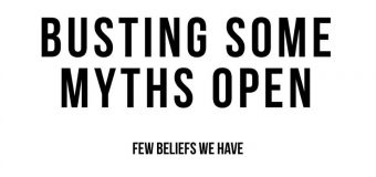 BUSTING SOME MYTHS OPEN