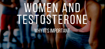WOMEN AND TESTOSTERONE